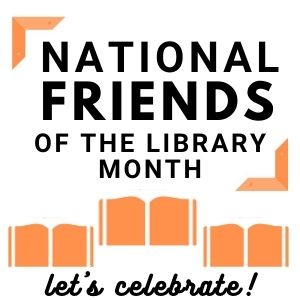 National Friends of the Library Month