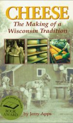 Cheese The Making of a Wisconsin Tradition